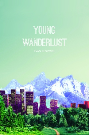 "Post-grad life needn't always be boring: ""Young Wanderlust"" by Evan Kenward"